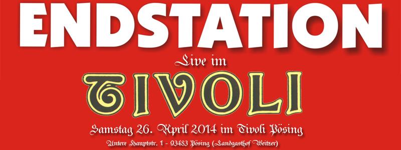 Endstation Live im Tivoli
