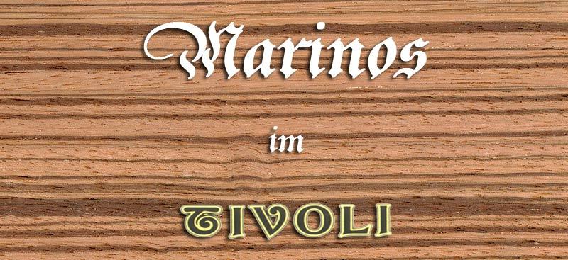 Marinos im Tivoli
