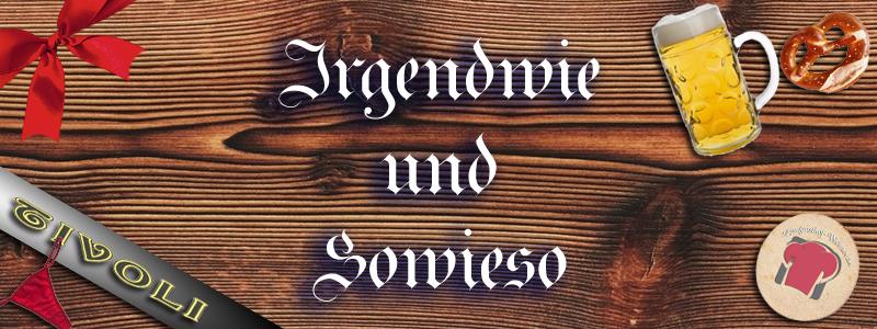 Irgendwie & Sowieso